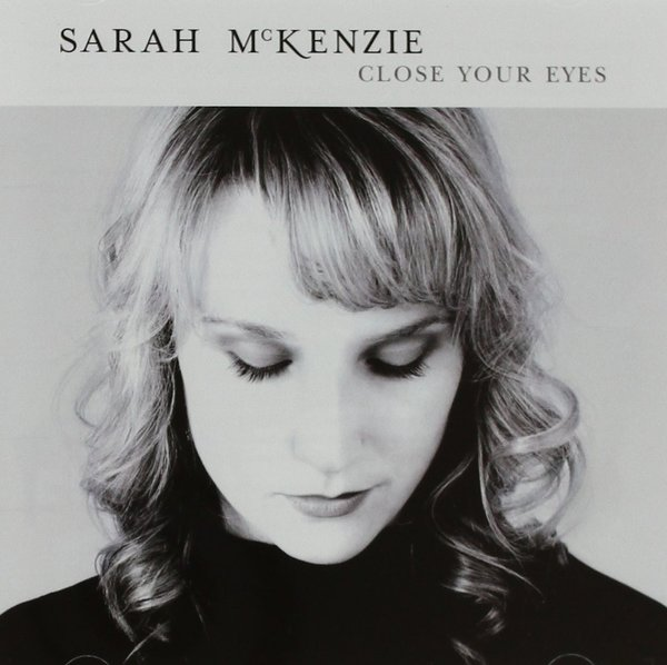Sarah McKenzie 'Close Your Eyes' CD